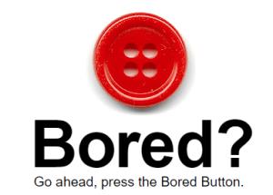 Bored button