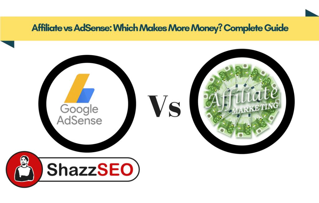 Affiliate vs Adsense: Which Makes More Money? Complete Guide