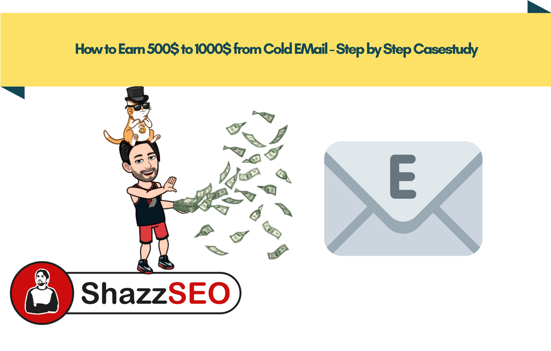 How to Earn 500$ to 1000$ from Cold EMail - Step by Step Casestudy