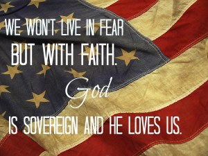we wont live infear faith pic america-2-1