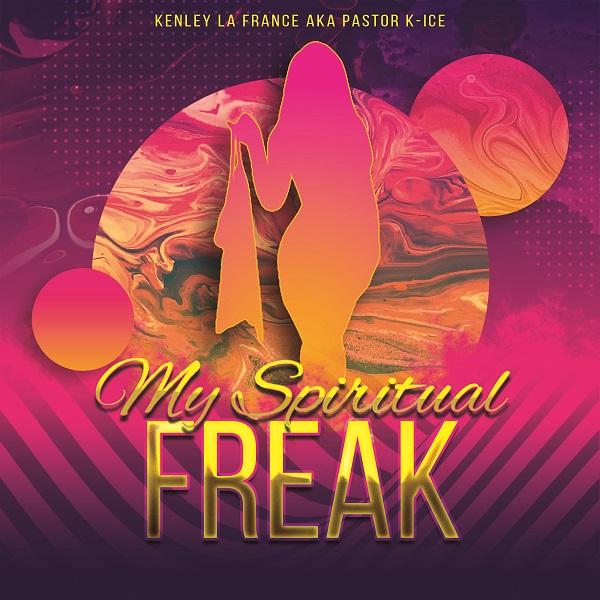 Pastor K-ICE – My Spiritual Freak