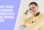 Must Have Wardrobe Essentials for Spring 2019