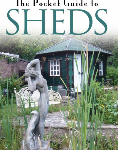 Pocket Guide to Sheds by Gordon Thorburn – the sequal to the shed bible Men and Sheds
