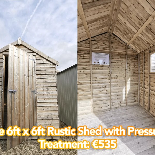 The 6ft x 6ft Rustic shed with pressure treatment is shown here. It reads '€535' on top. It is two images, one inside the shed, the other outside. The shed is a pale brown, with horixonally laid wooden planks. There is one window on the right hand side of this shed
