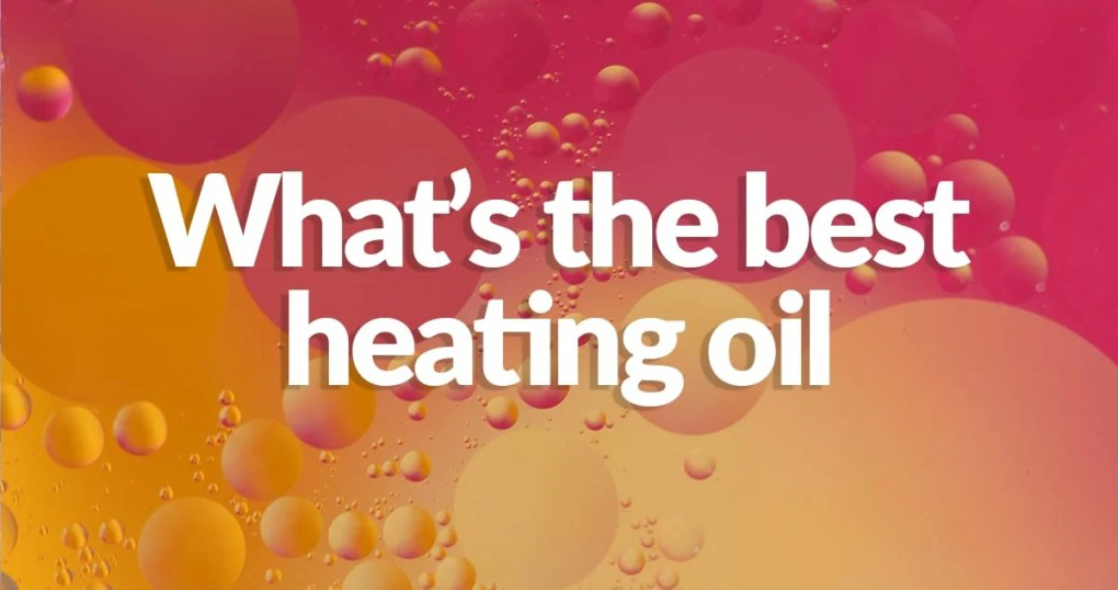 "Oil and water mixing together against a pink and orange backlight with the text ""what's the best heating oil"" written on top"
