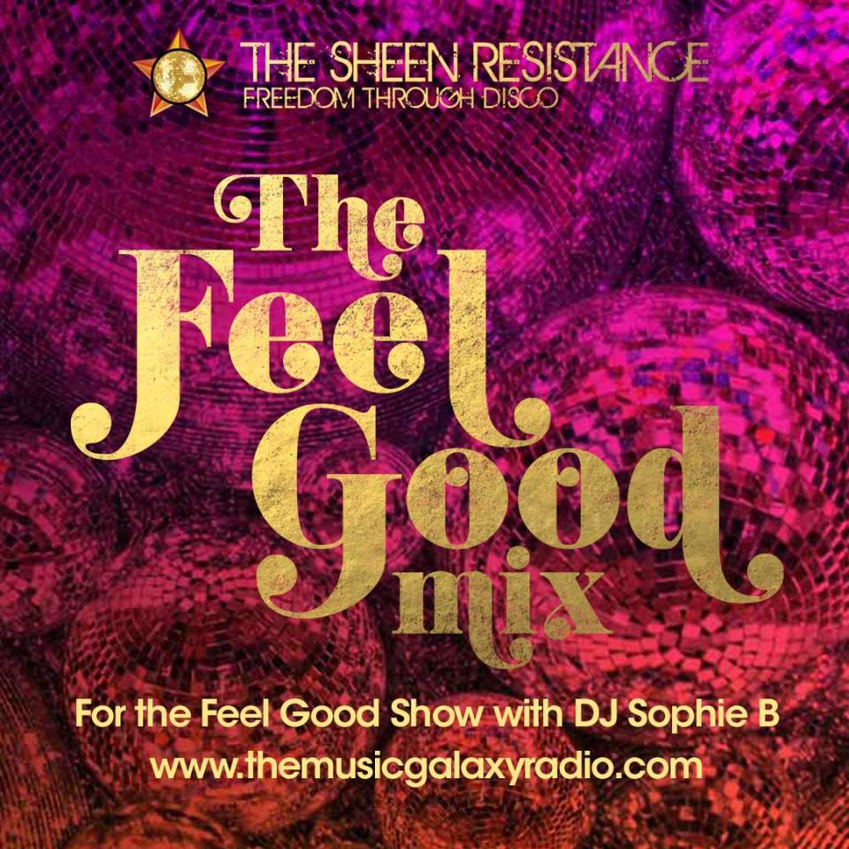 Sheen Resistance The Feel Good Disco Mix Sophie B