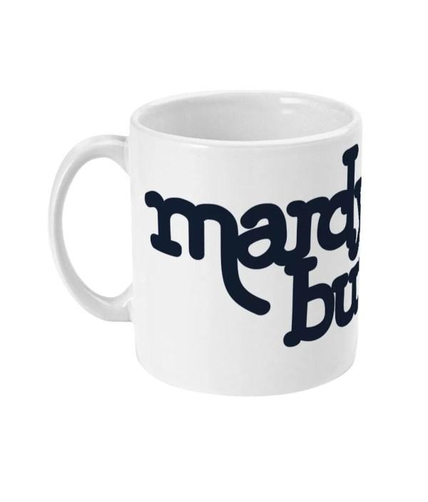 Mardy Bum Mug