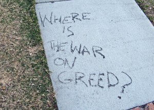 Where is the war on greed?