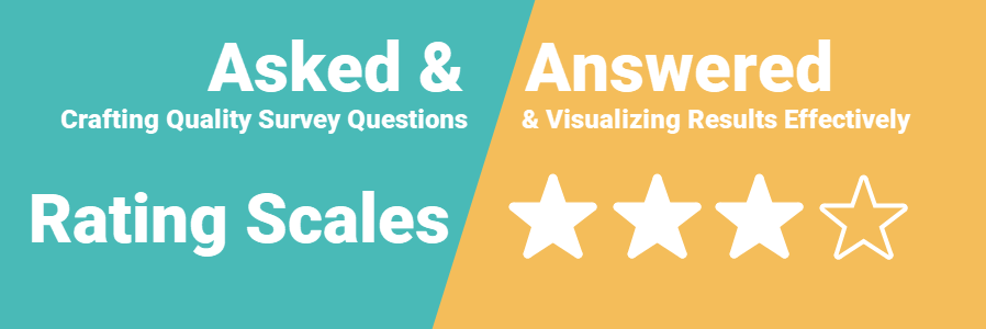 Asked & Answered rating scales featured image