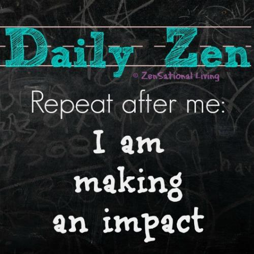 Daily Zen impact