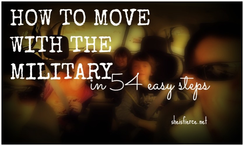 How to move with the military in 54 easy steps