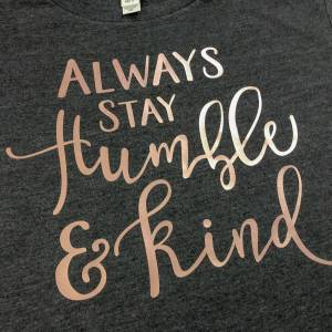 Always Stay Humble & Kind Tee