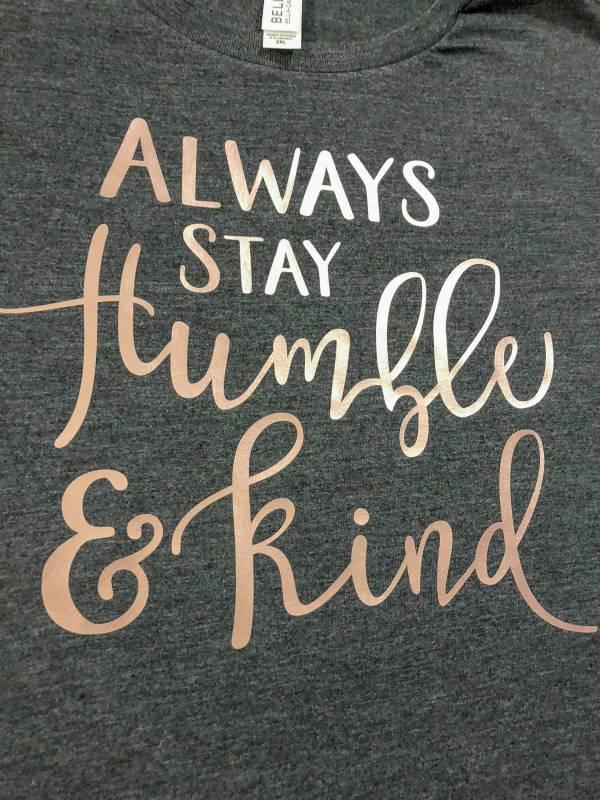 Always Stay Humble & Kind Tee