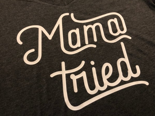 Mama Tried (B)