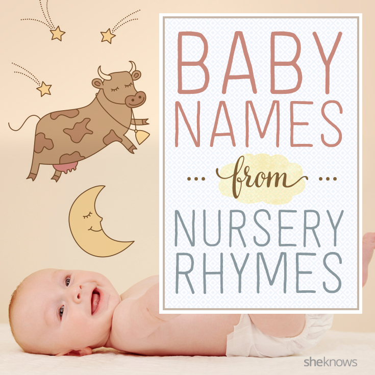 Nursery Rhyme Inspired Baby Names For Your Little Bookworm Sheknows