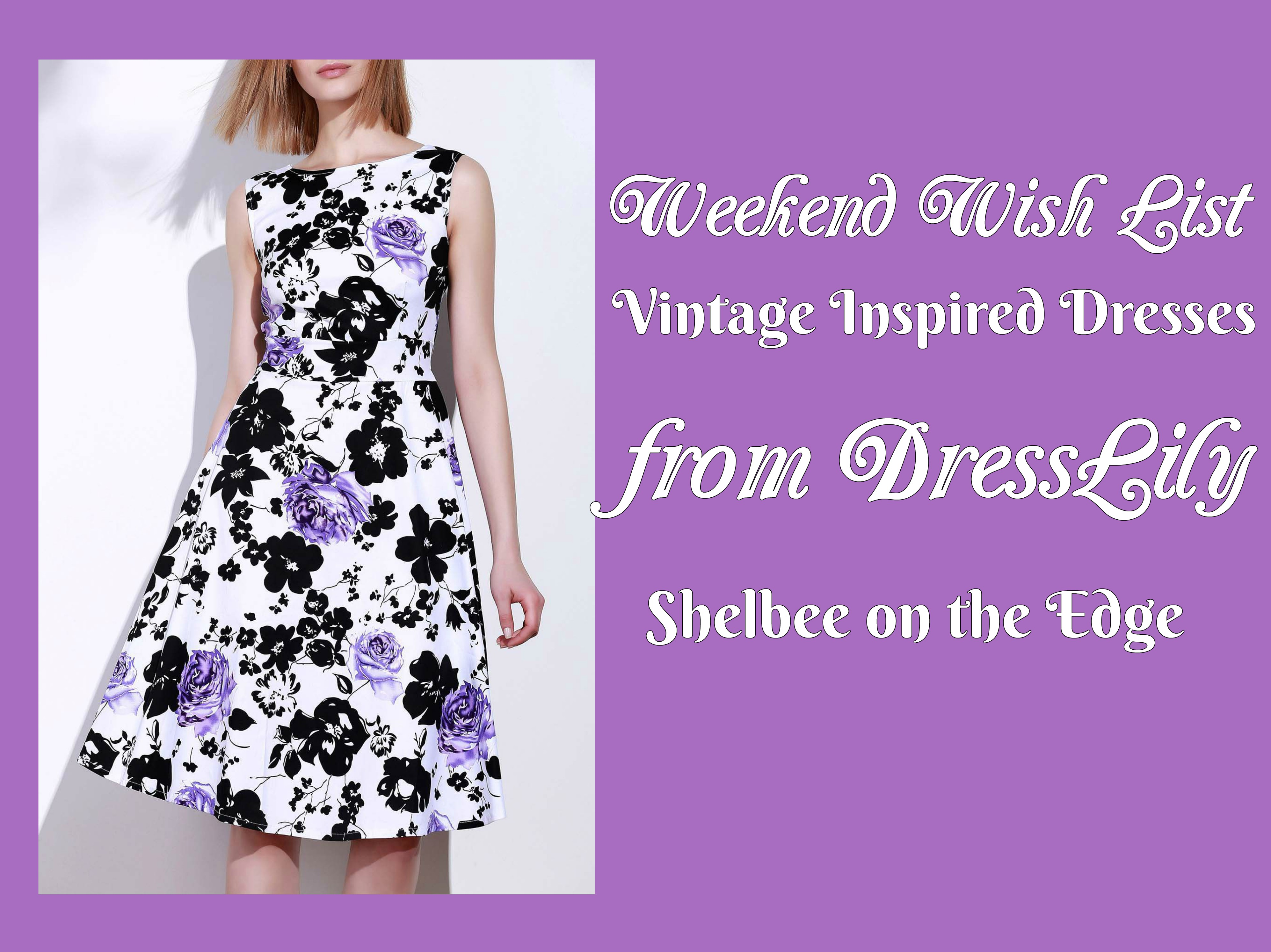 Weekend Wish List: Vintage Inspired Dresses from DressLily