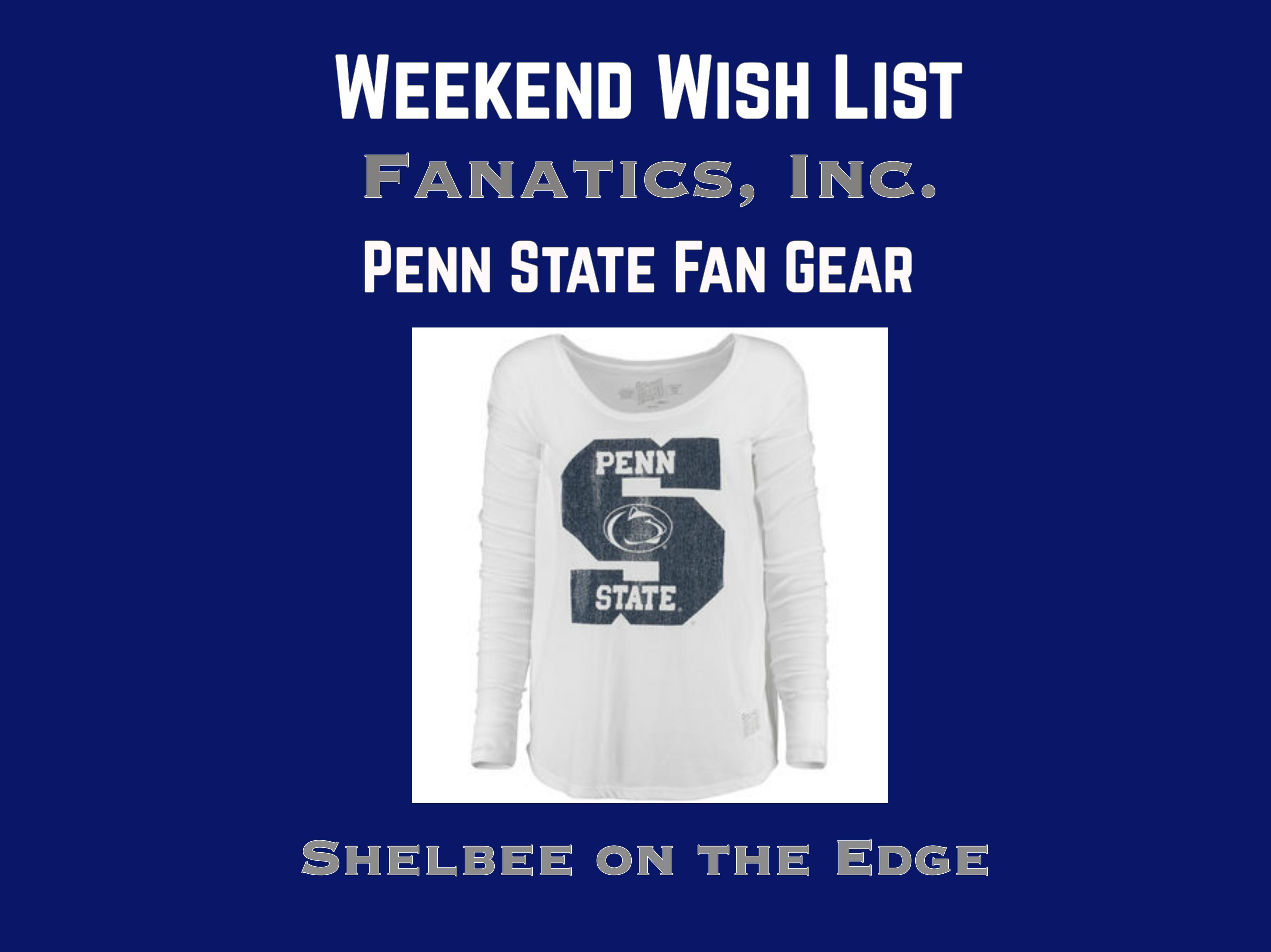 Weekend Wish List: Penn State Fan Gear from Fanatics, Inc.