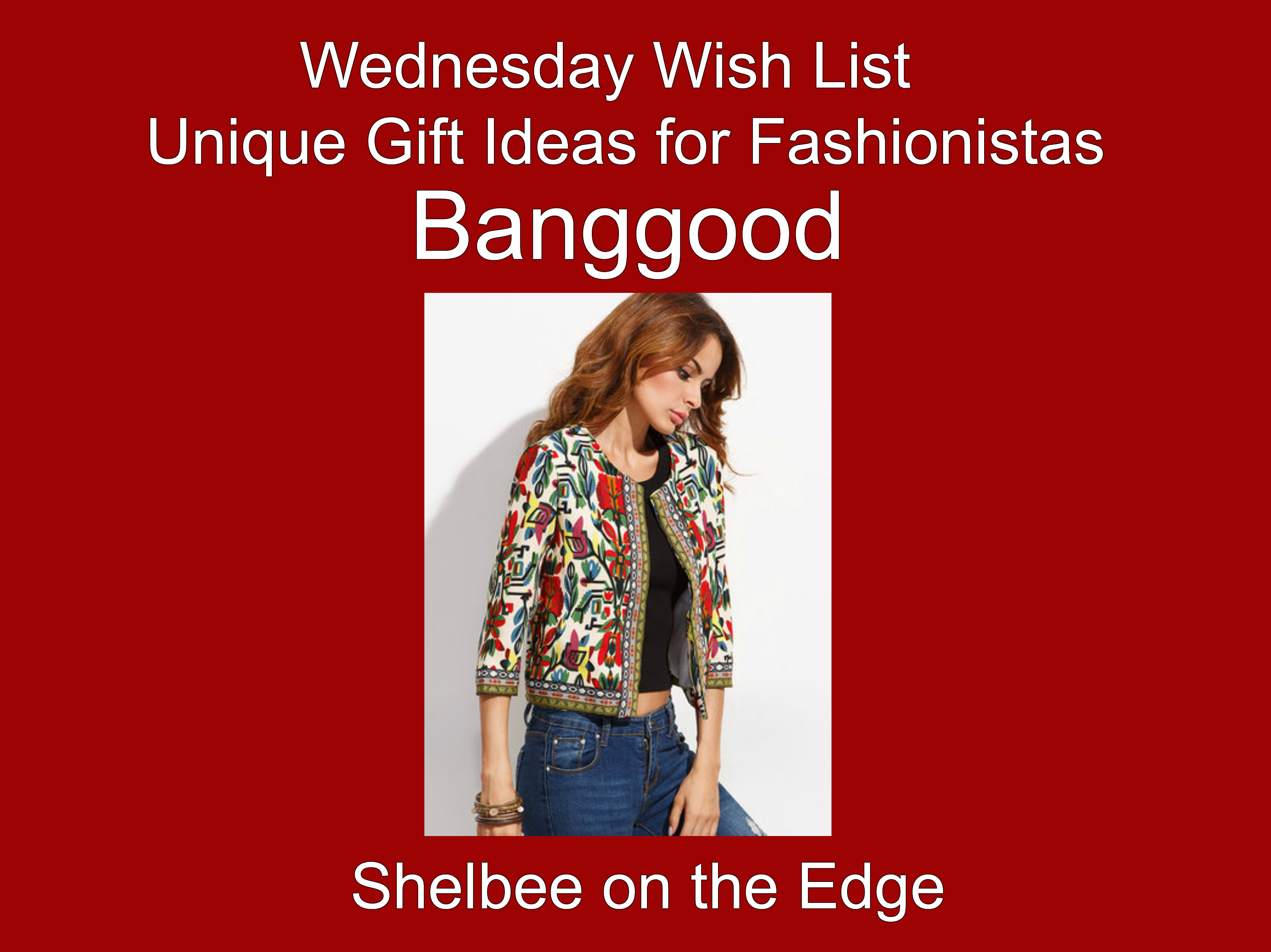 Wednesday Wish List: Banggood – Unique Gift Ideas for Fashionistas