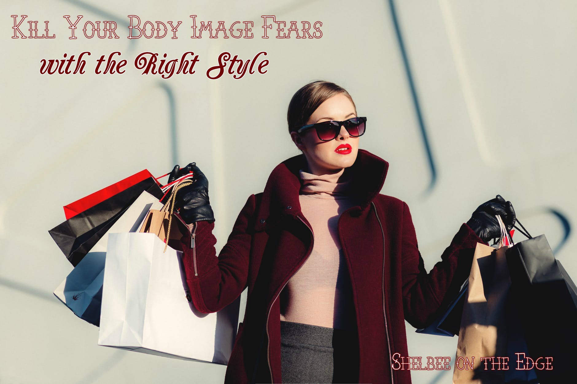 4 Ways to Kill Your Body Image Fears with the Right Style