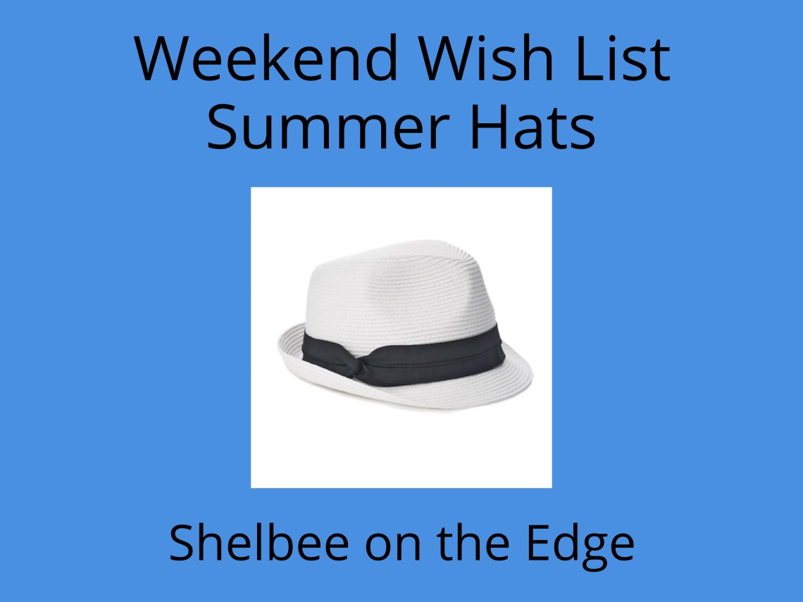 d4a329db563fa Weekend Wish List  Summer Hats – Shelbee On the Edge