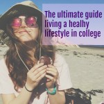 The ultimate guide to maintaining a healthy lifestyle in college
