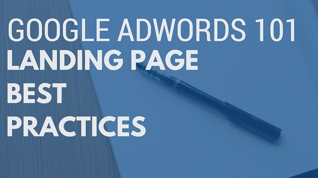 Google Adwords 101 - Landing Page Best Practices