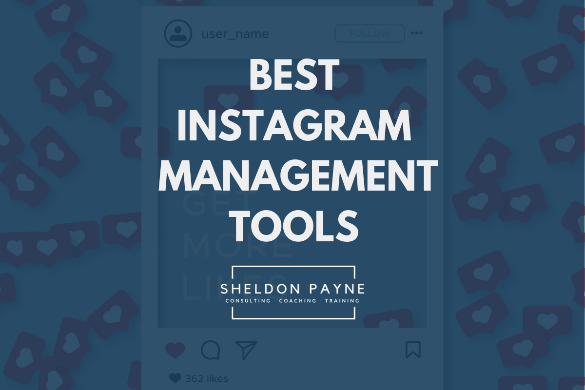 Best Instagram Management Tools - Sheldon Payne