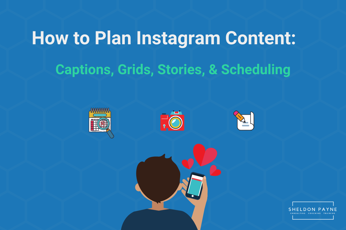 How to Plan Instagram Post - Sheldon Payne