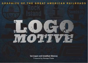 Beneath the title Logomotive, set in a broken silvery font on two lines, the logos of numerous railroad companies are displayed in shadow on a dark blue background.