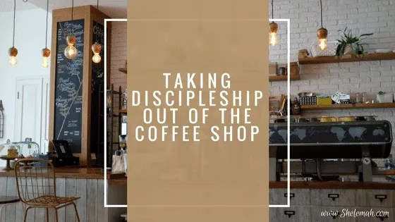 Take discipleship out of the coffee shop and into everyday life