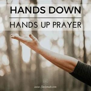hands down hands up prayer