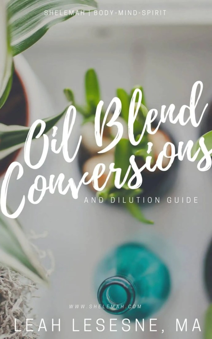 Free essential oil blend conversion chart booklet with dilution guide