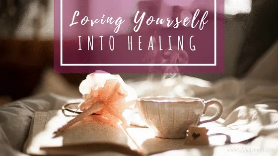 Loving yourself into healing one woman's story of healing from divorce and emotional hurt