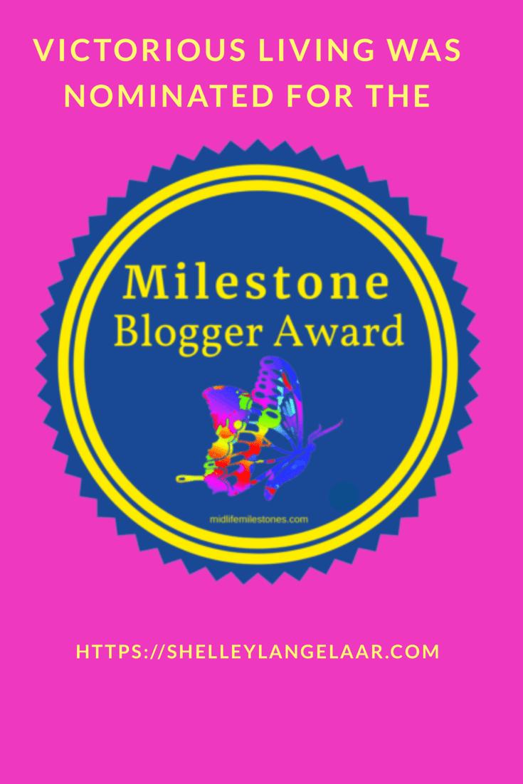 ~~ Nominated For The Milestone Blogger Award ~~