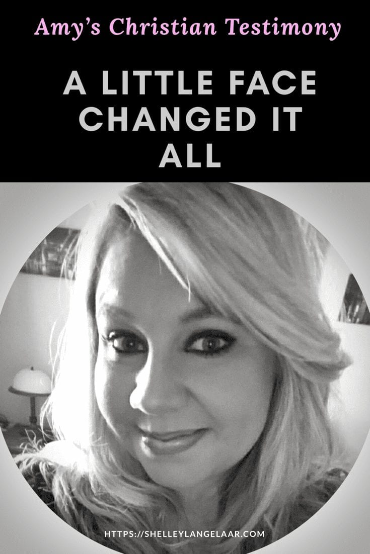 Christian Testimony - Amy - a Little Face Changed it all