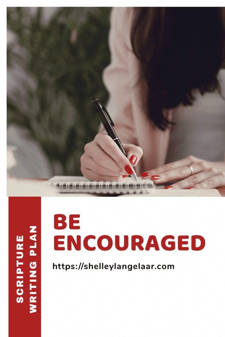 Be Encouraged scripture Writing plan