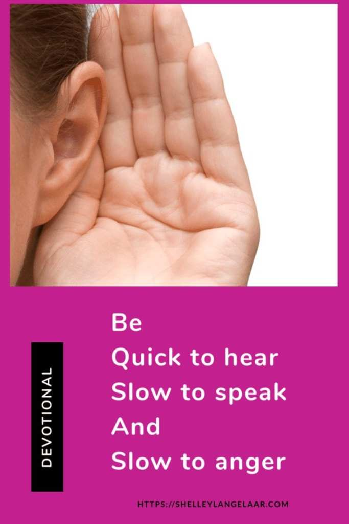 Be Quick to hear - slow to speak - slow to anger — devotional
