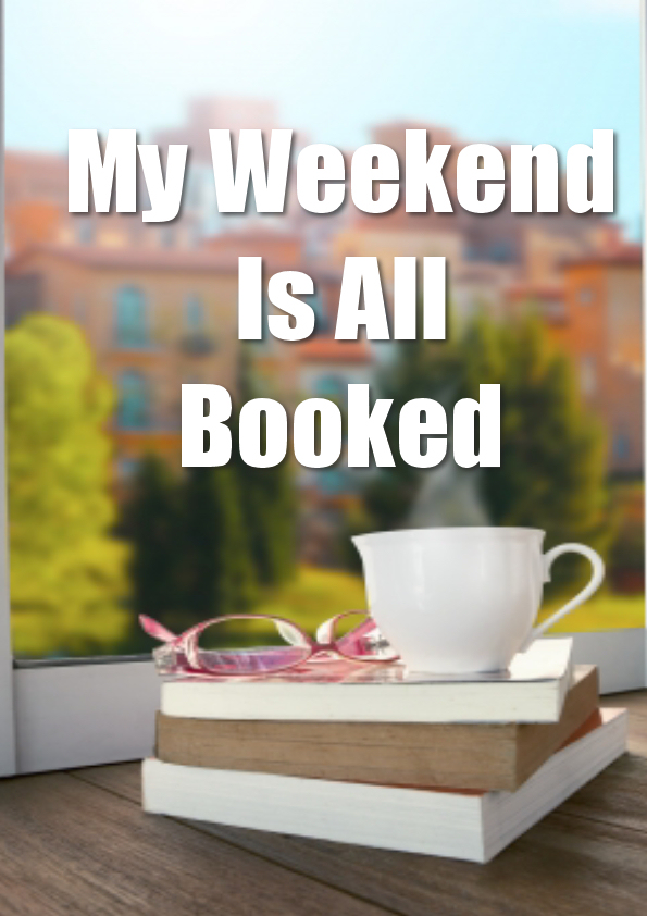My Weekend Is Booked Book Display
