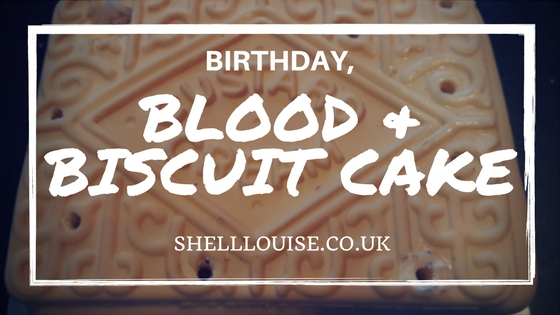 birthday, blood and biscuit cake