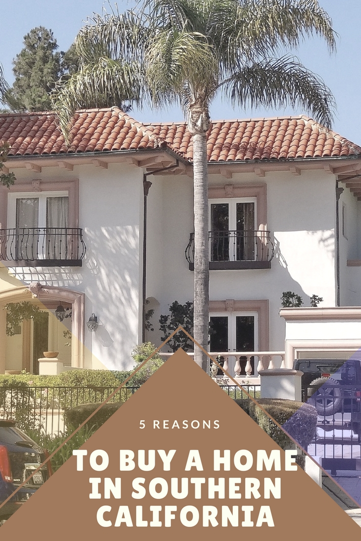 5 reasons for buying a home in Southern California