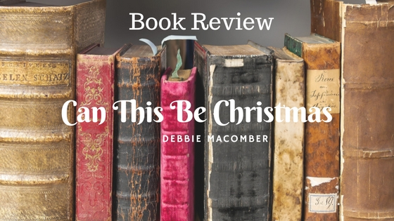 Can this be Christmas by Debbie Macomber