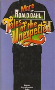 More tales of the unexpected by Roald Dahl