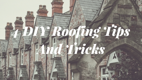 4 DIY roofing tips and tricks