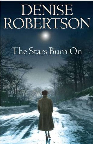 The stars burn on by Denise Robertson