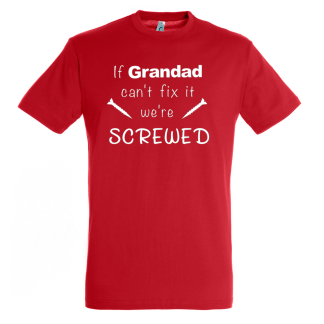 if grandad can't fix it we're screwed mens red t-shirt