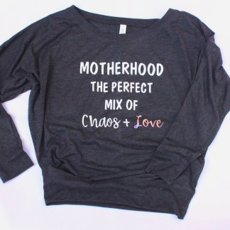 motherhood the perfect mix of chaos and love women's long sleeved top