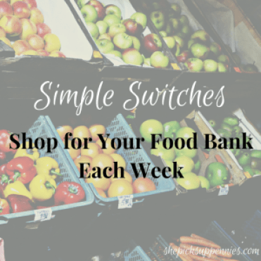 Simple Switches Shop for Food Bank Each Week | shepicksuppennies.com