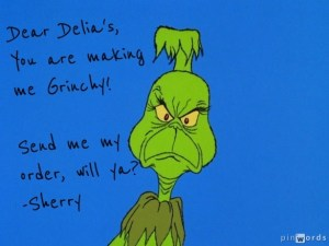 December 7: Delia's Is Making Me Grinchy!