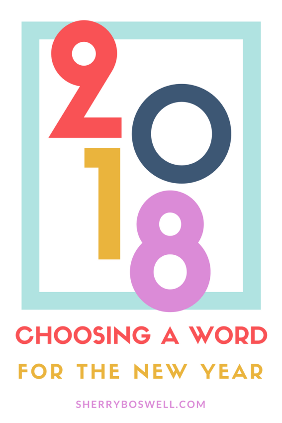 Choosing a word for the new year is vital to goalsetting and getting some momentum going for 2018. Start the New Year off right with a word or phrase that inspires you. Here's how to choose a word or phrase, how to keep it at the forefront, and my word for 2018. #newyear #goals #2018 #wordoftheyear #resolutions