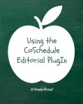 Using the coschedule editorial plugin